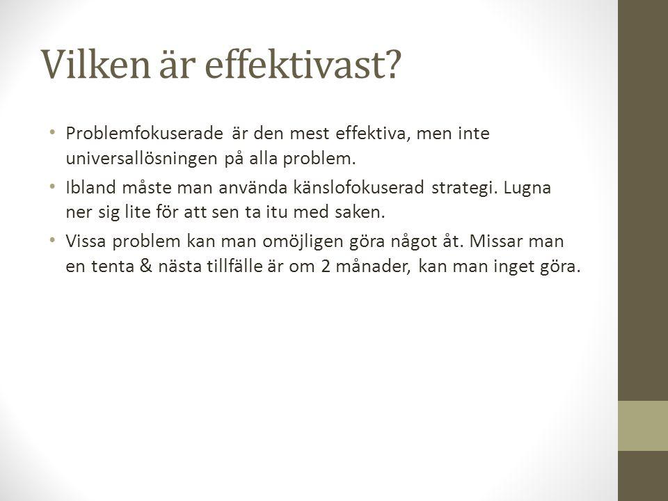 Vilken är effektivast Problemfokuserade är den mest effektiva, men inte universallösningen på alla problem.