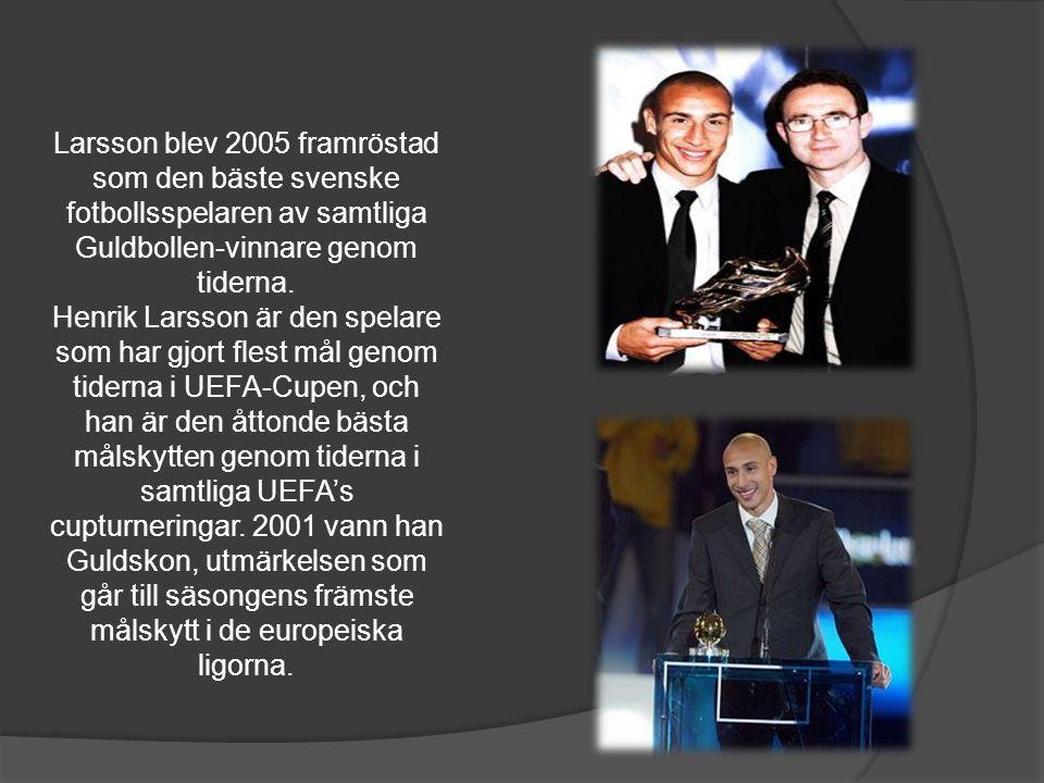 Larsson blev 2005 framröstad som den bäste svenske fotbollsspelaren av samtliga Guldbollen-vinnare genom tiderna.