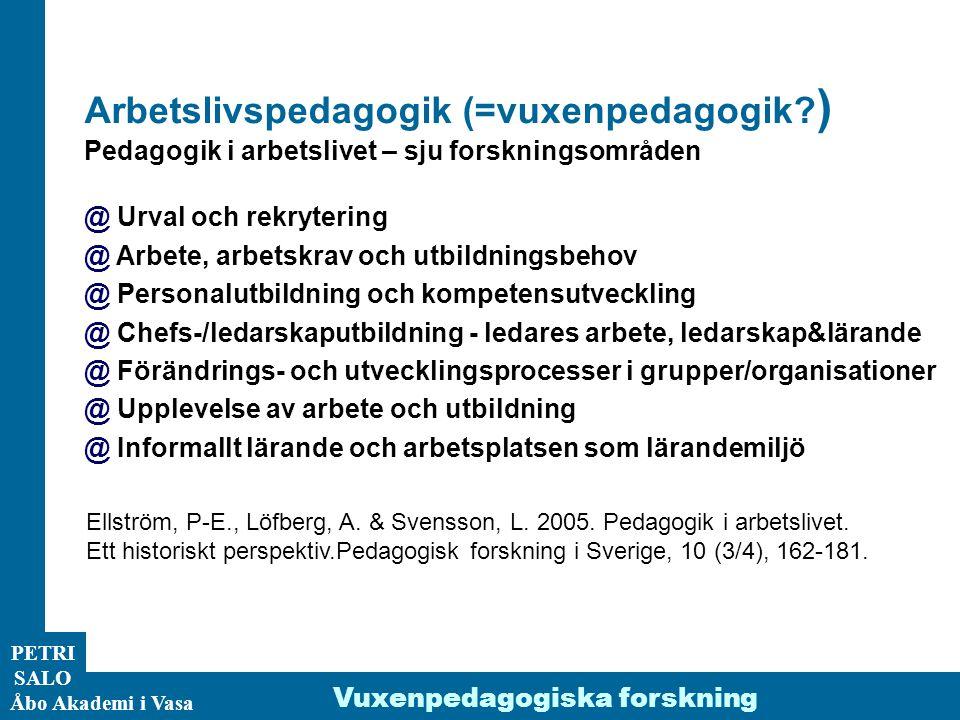 Arbetslivspedagogik (=vuxenpedagogik )