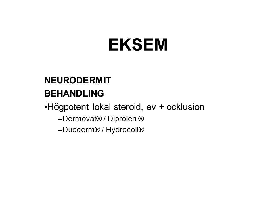 EKSEM NEURODERMIT BEHANDLING Högpotent lokal steroid, ev + ocklusion