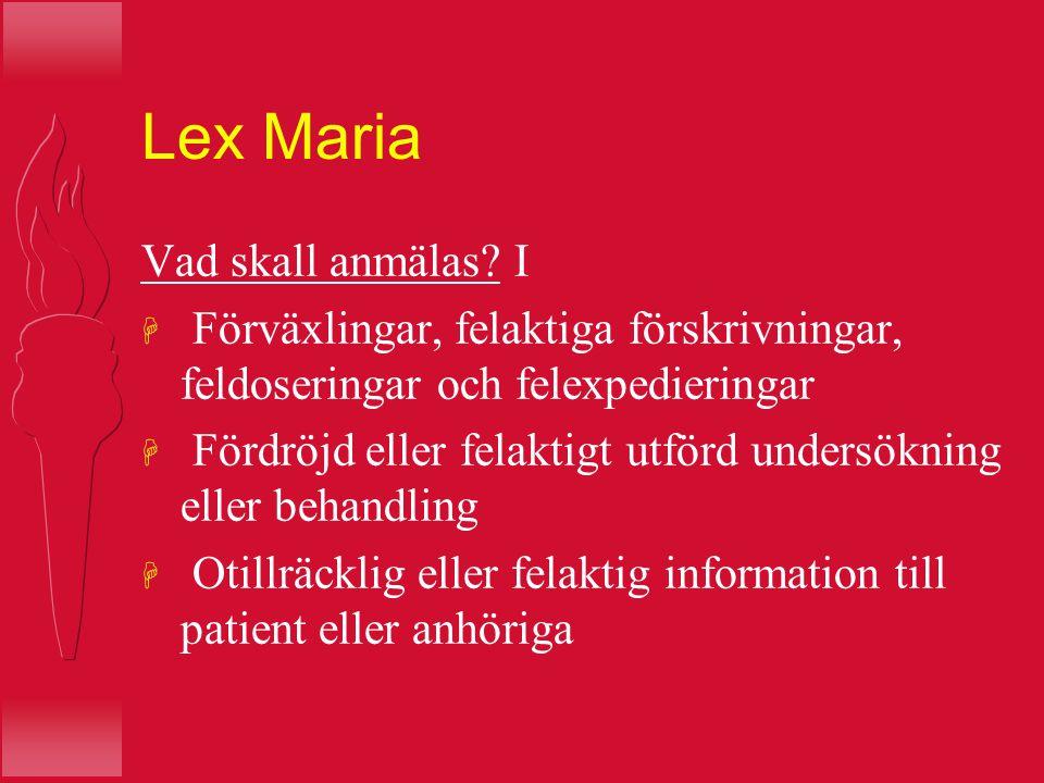 Lex Maria Vad skall anmälas I