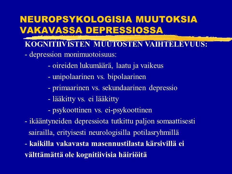 NEUROPSYKOLOGISIA MUUTOKSIA VAKAVASSA DEPRESSIOSSA