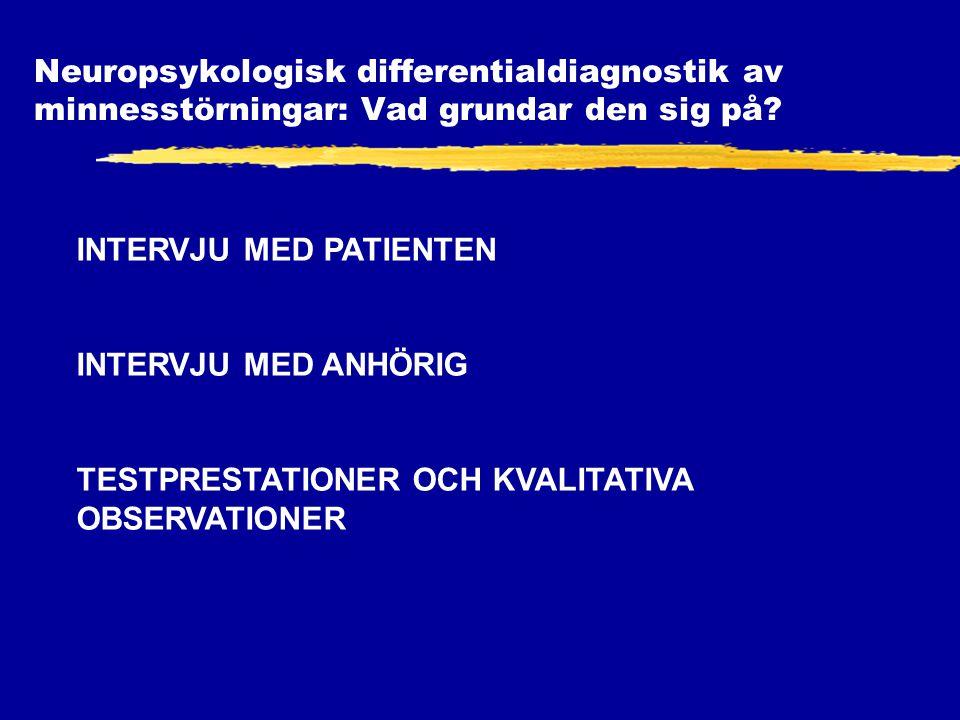 Neuropsykologisk differentialdiagnostik av minnesstörningar: Vad grundar den sig på