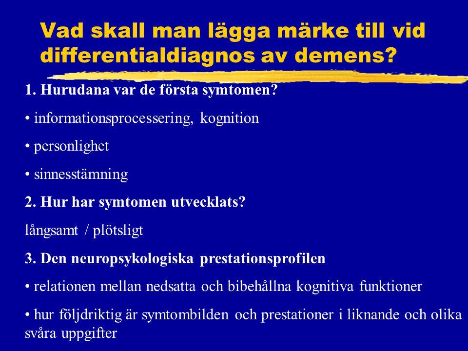 Vad skall man lägga märke till vid differentialdiagnos av demens