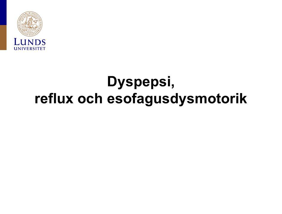 Dyspepsi, reflux och esofagusdysmotorik