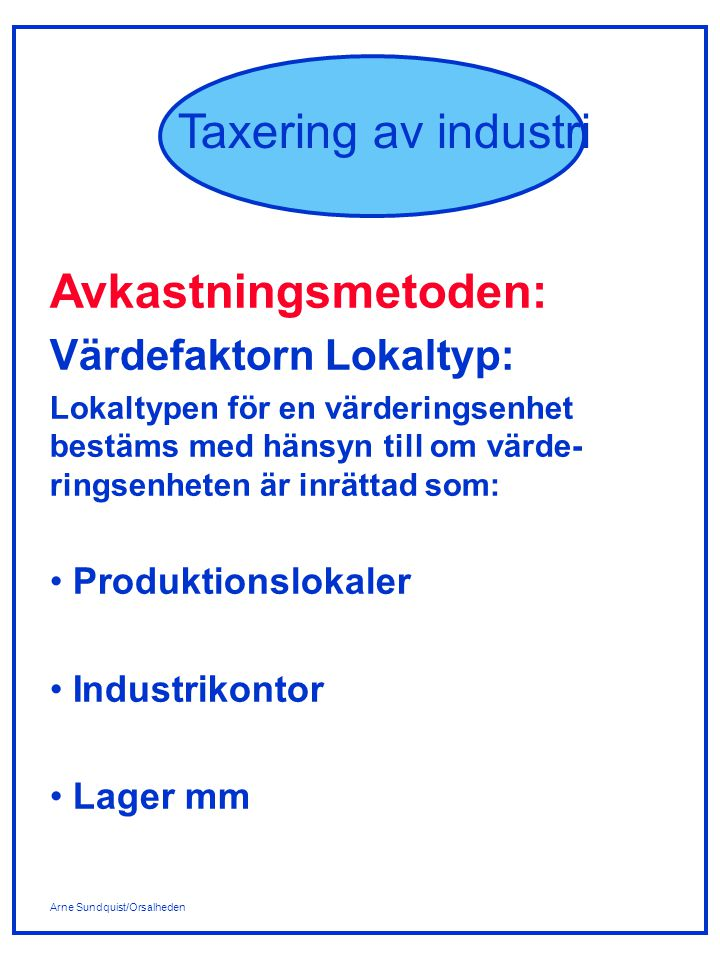 Avkastningsmetoden: Värdefaktorn Lokaltyp: Produktionslokaler