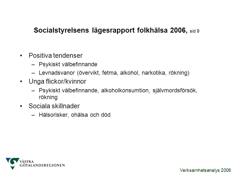 Socialstyrelsens lägesrapport folkhälsa 2006, sid 9