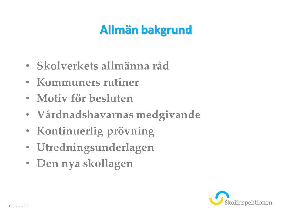 Allmän bakgrund Skolverkets allmänna råd Kommuners rutiner