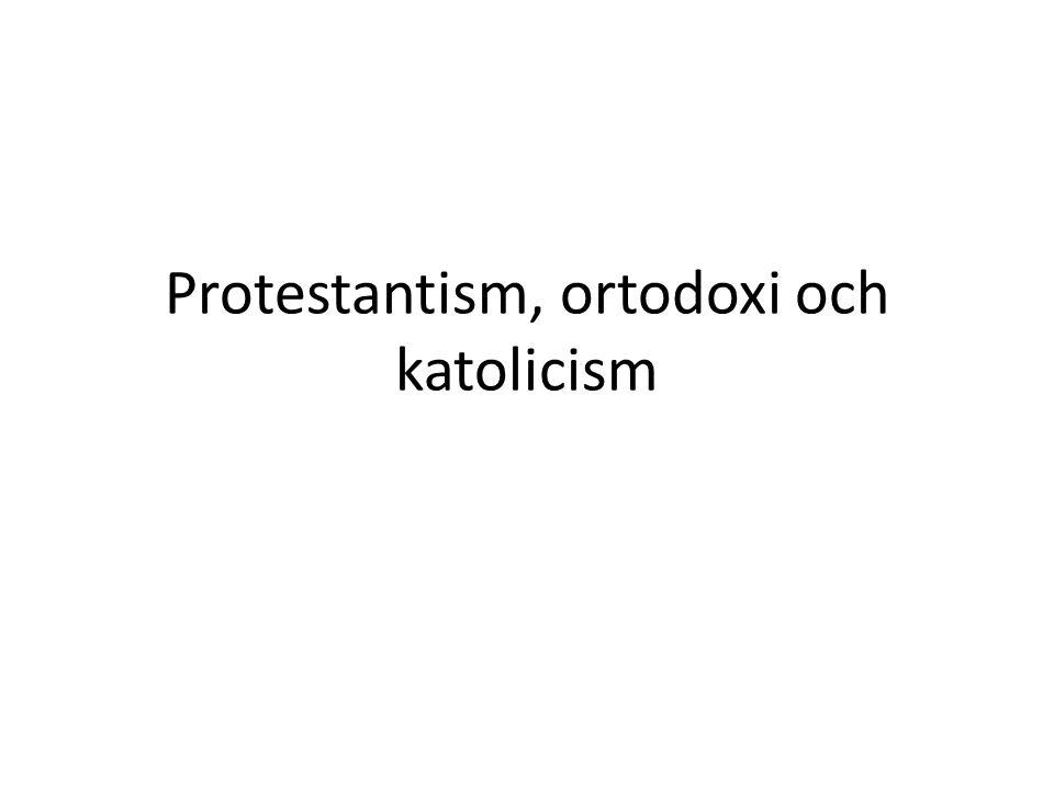 Protestantism, ortodoxi och katolicism