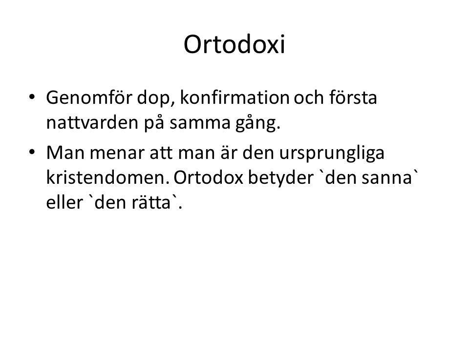 Ortodoxi Genomför dop, konfirmation och första nattvarden på samma gång.