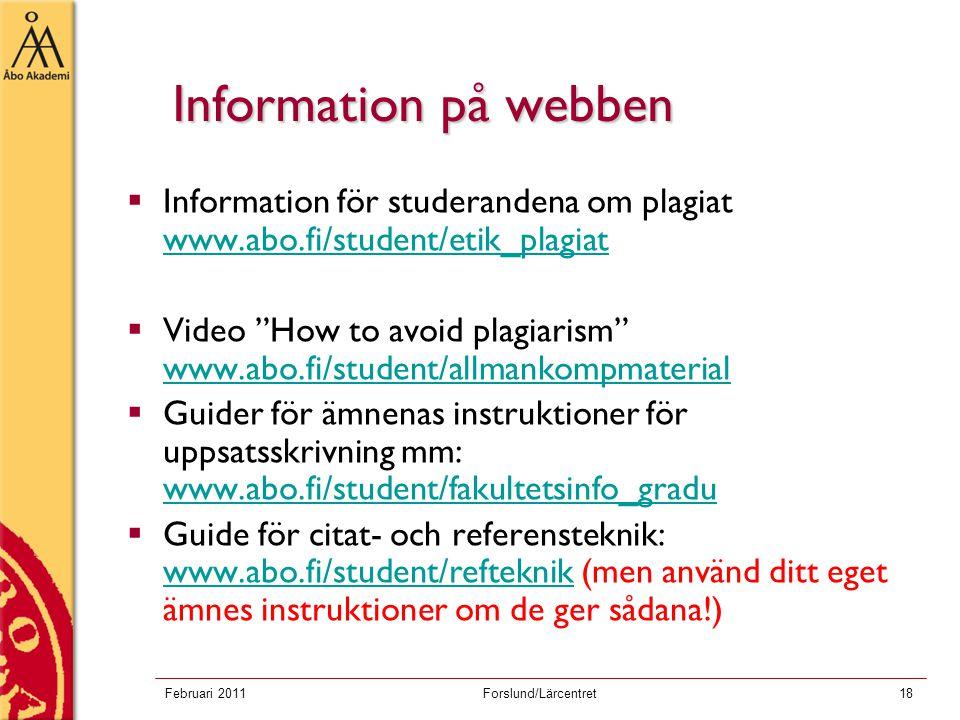 Information på webben Information för studerandena om plagiat www.abo.fi/student/etik_plagiat.
