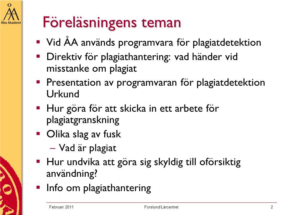 Föreläsningens teman Vid ÅA används programvara för plagiatdetektion