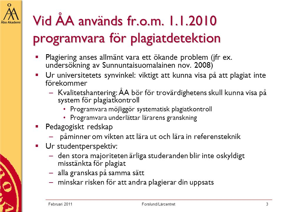 Vid ÅA används fr.o.m. 1.1.2010 programvara för plagiatdetektion