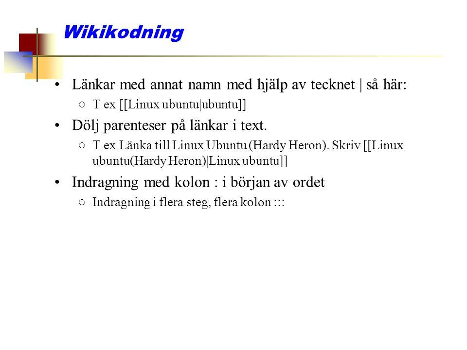 Wikikodning Länkar med annat namn med hjälp av tecknet | så här: