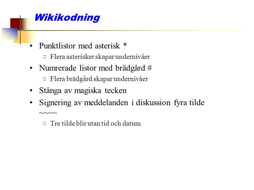 Wikikodning Punktlistor med asterisk * Numrerade listor med brädgård #