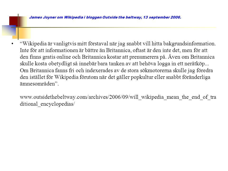 James Joyner om Wikipedia i bloggen Outside the beltway, 13 september 2006.