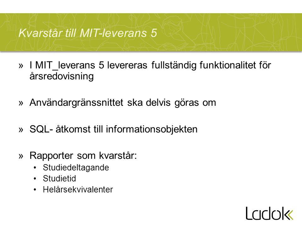 Kvarstår till MIT-leverans 5