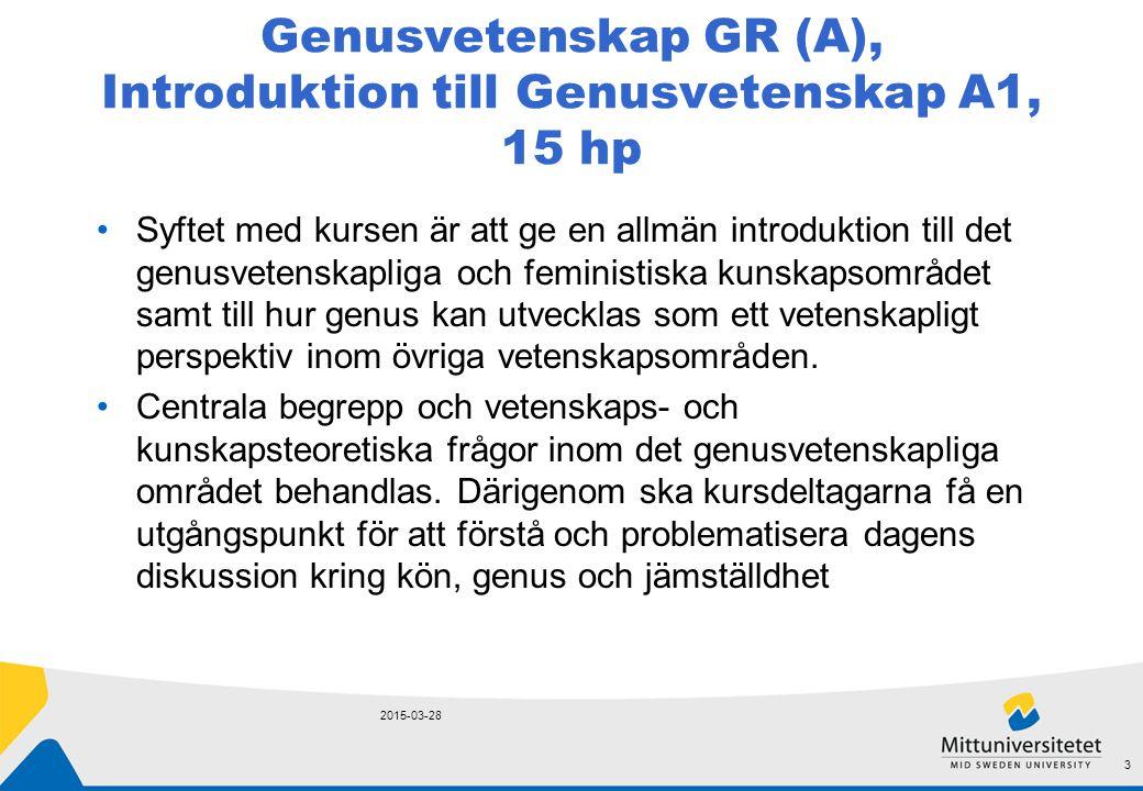 Genusvetenskap GR (A), Introduktion till Genusvetenskap A1, 15 hp