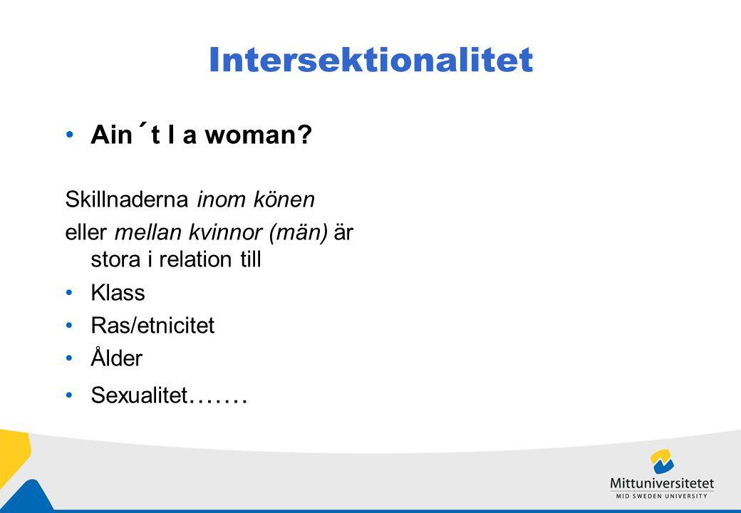 Intersektionalitet Ain´t I a woman Skillnaderna inom könen
