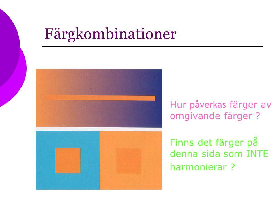 Färgkombinationer Hur påverkas färger av omgivande färger