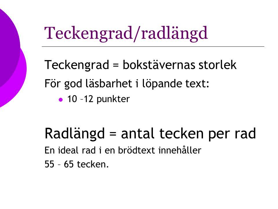 Teckengrad/radlängd Radlängd = antal tecken per rad