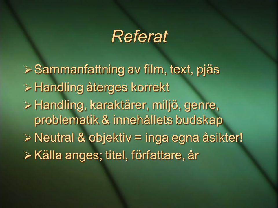 Referat Sammanfattning av film, text, pjäs Handling återges korrekt