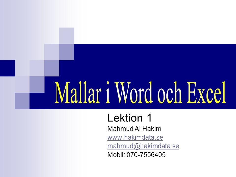 Mallar i Word och Excel Lektion 1 Mahmud Al Hakim www.hakimdata.se