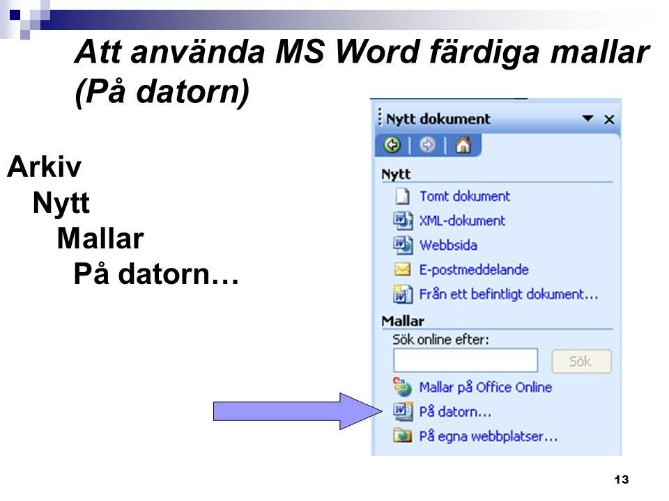 Att använda MS Word färdiga mallar (På datorn)