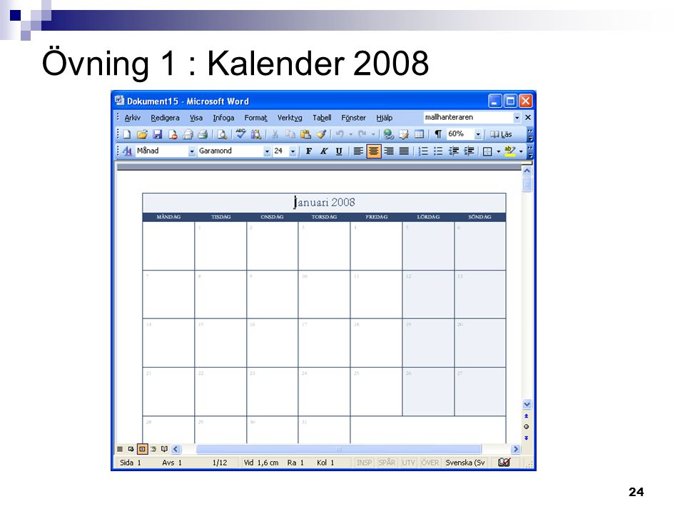 Övning 1 : Kalender 2008