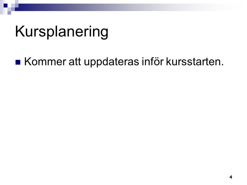 Kursplanering Kommer att uppdateras inför kursstarten.