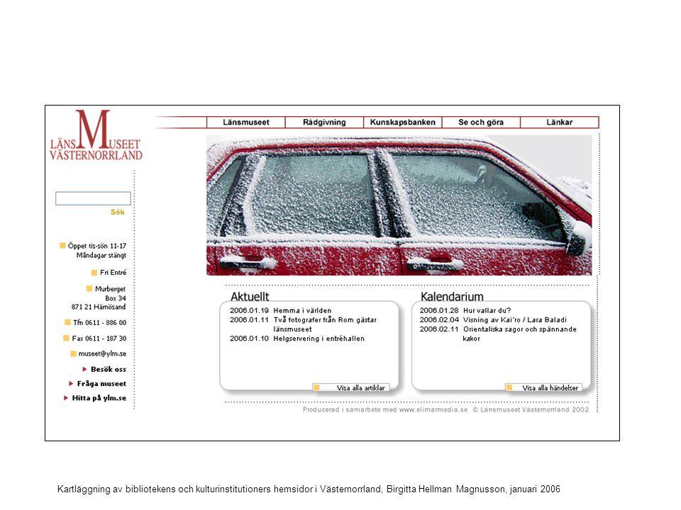 Kartläggning av bibliotekens och kulturinstitutioners hemsidor i Västernorrland, Birgitta Hellman Magnusson, januari 2006