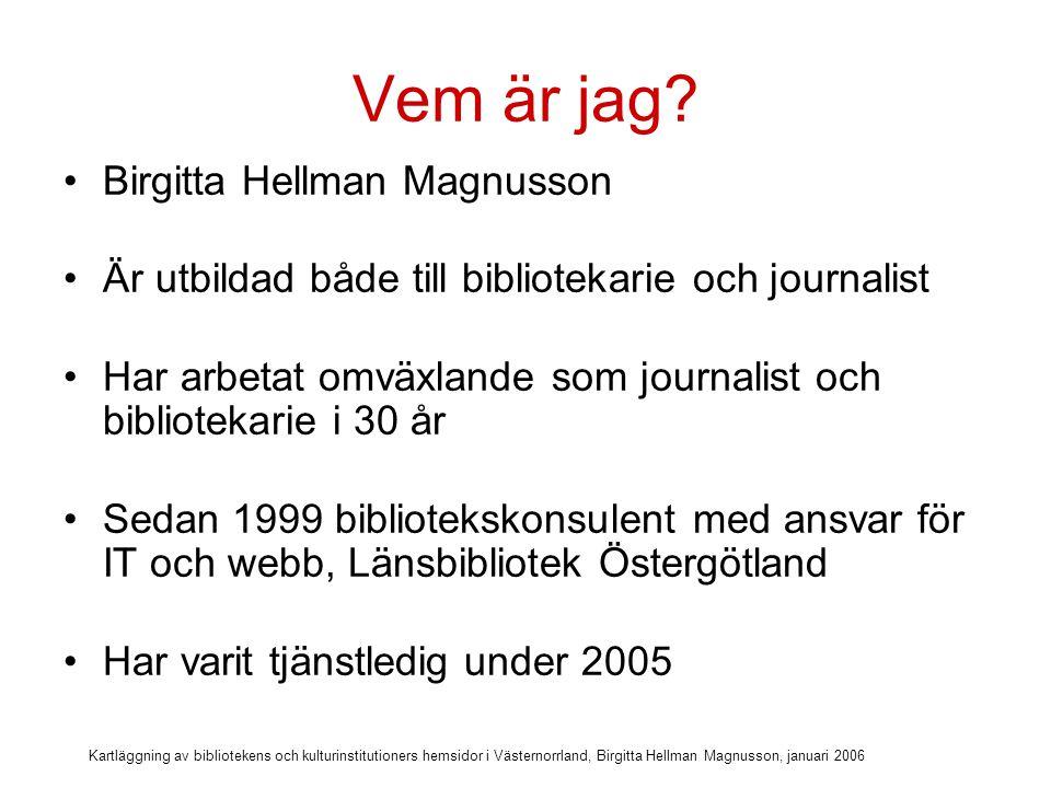 Vem är jag Birgitta Hellman Magnusson