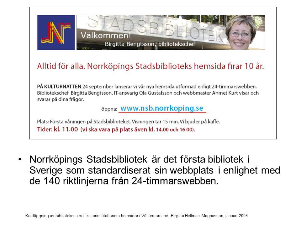 Norrköpings Stadsbibliotek är det första bibliotek i Sverige som standardiserat sin webbplats i enlighet med de 140 riktlinjerna från 24-timmarswebben.