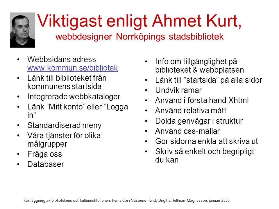 Viktigast enligt Ahmet Kurt, webbdesigner Norrköpings stadsbibliotek