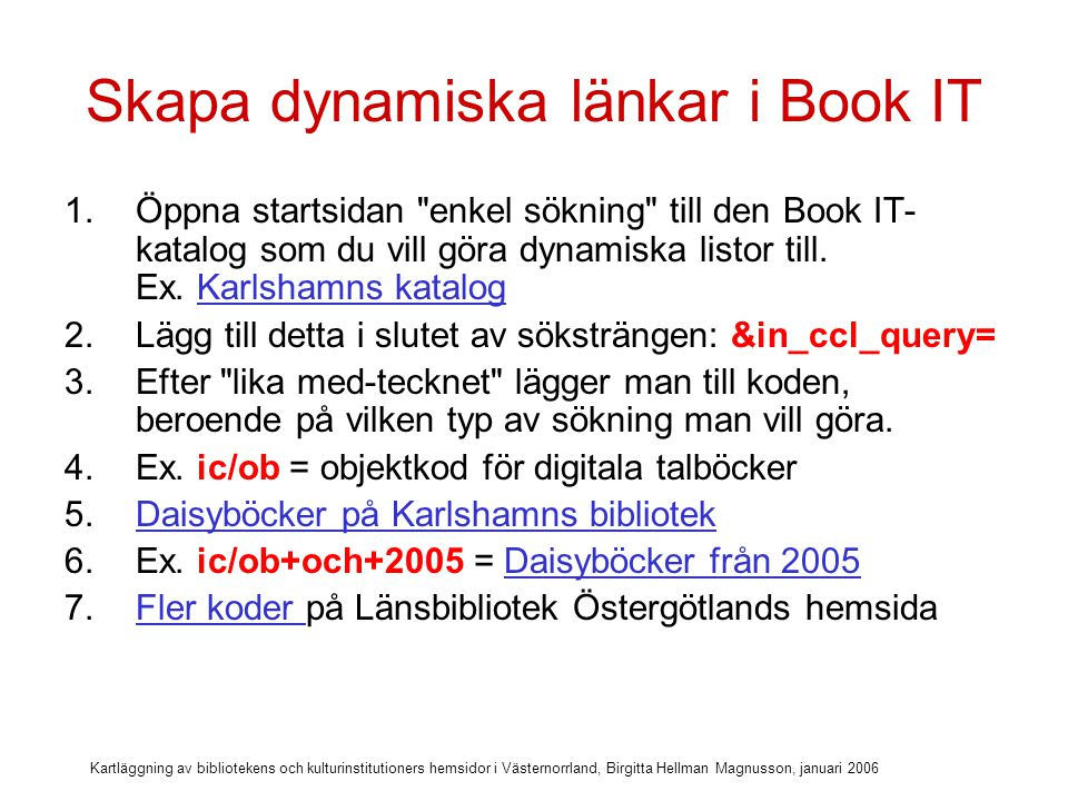 Skapa dynamiska länkar i Book IT