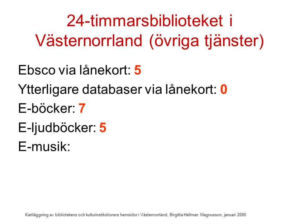 24-timmarsbiblioteket i Västernorrland (övriga tjänster)