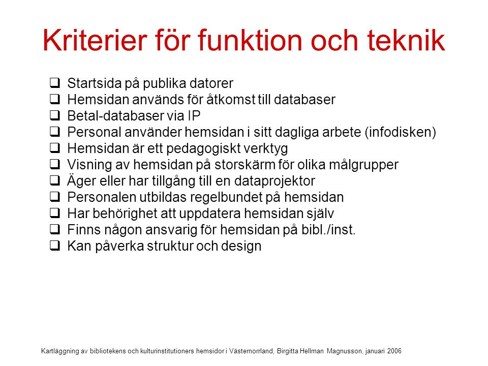 Kriterier för funktion och teknik