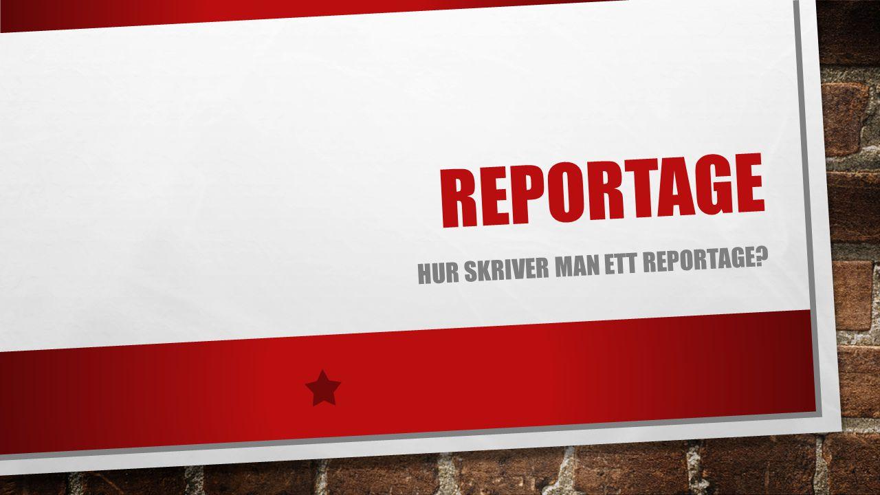 Hur skriver man ett reportage