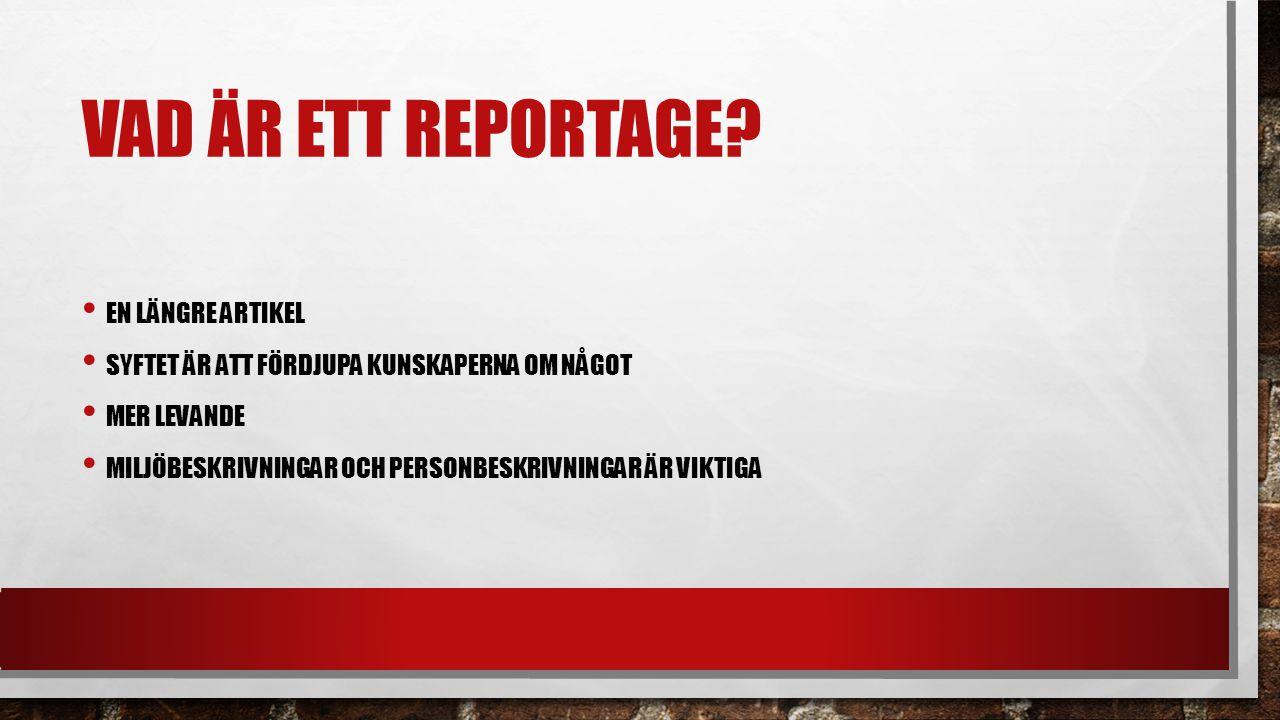 Vad är ett Reportage En längre artikel