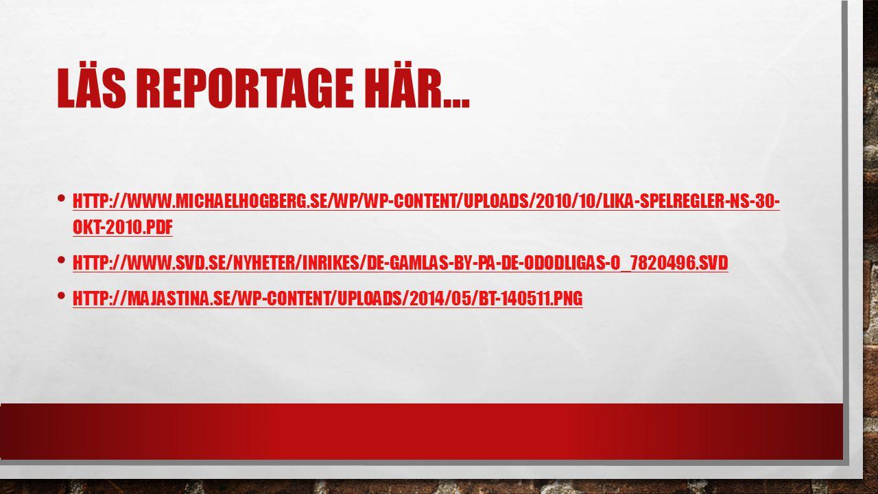 Läs reportage här… http://www.michaelhogberg.se/wp/wp-content/uploads/2010/10/lika-Spelregler-NS-30- okt-2010.pdf.