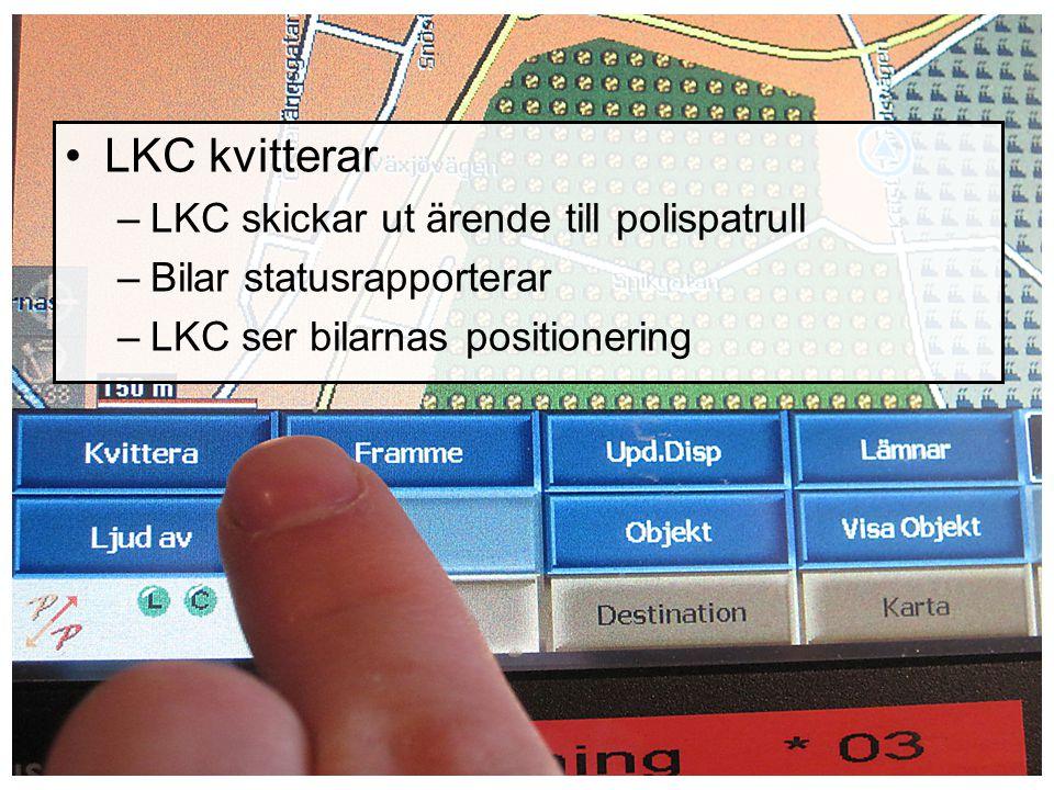 LKC kvitterar LKC skickar ut ärende till polispatrull