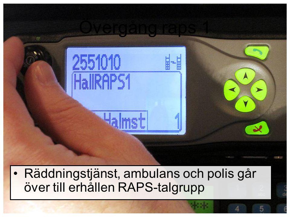 Övergång raps 1 Räddningstjänst, ambulans och polis går över till erhållen RAPS-talgrupp
