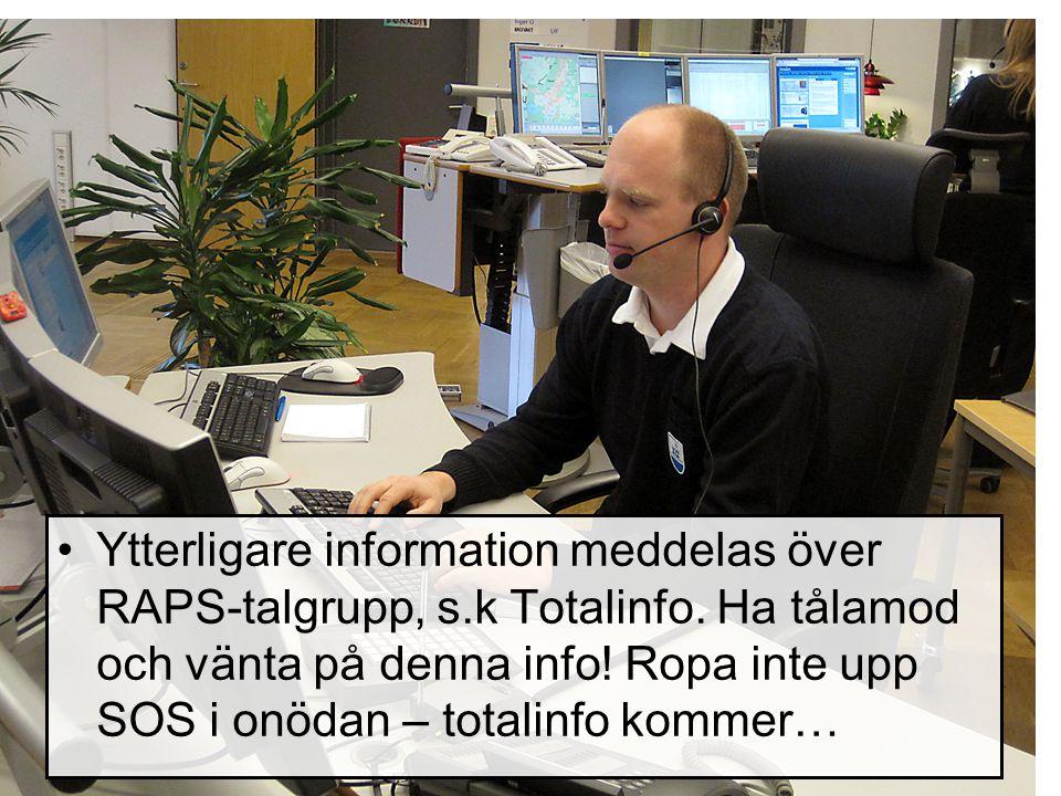 Ytterligare information meddelas över RAPS-talgrupp, s. k Totalinfo