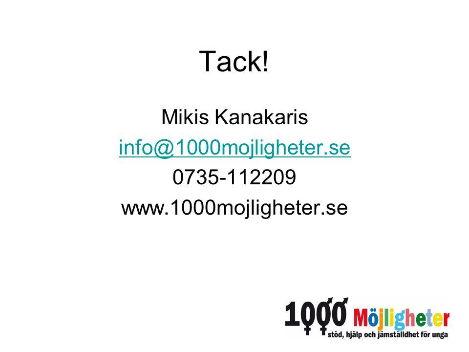 Tack! Mikis Kanakaris info@1000mojligheter.se 0735-112209