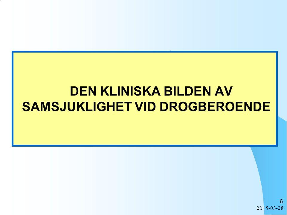 DEN KLINISKA BILDEN AV SAMSJUKLIGHET VID DROGBEROENDE