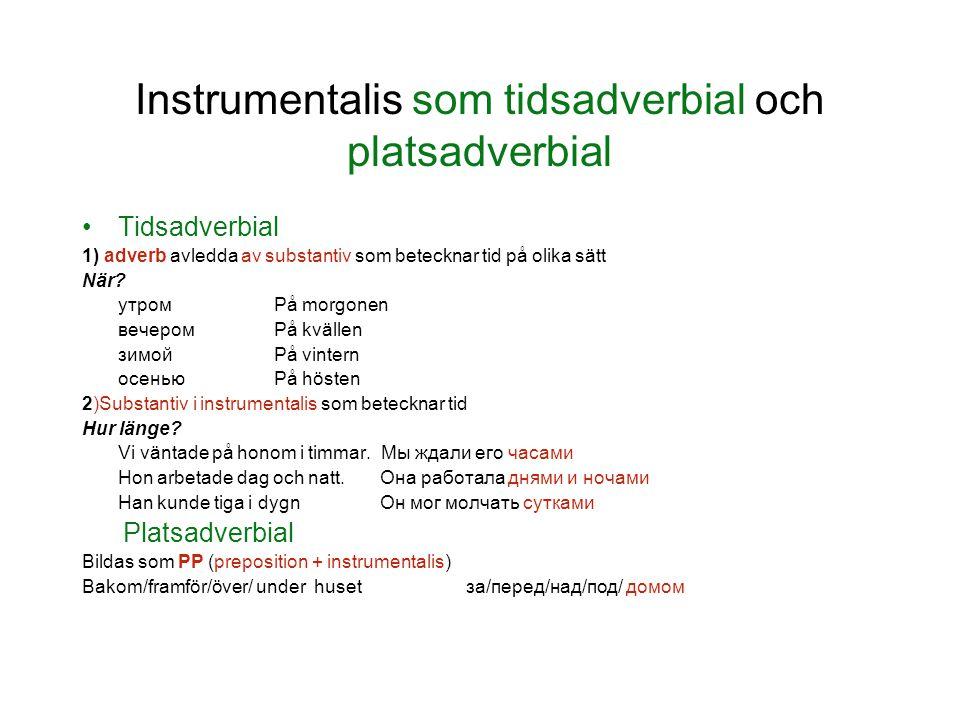 Instrumentalis som tidsadverbial och platsadverbial