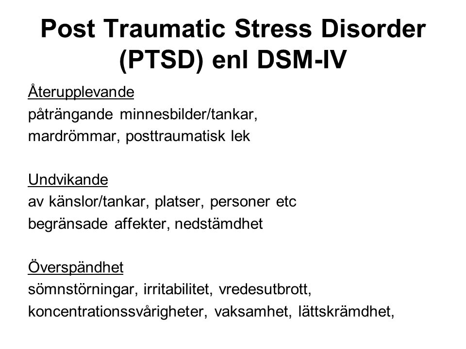 Post Traumatic Stress Disorder (PTSD) enl DSM-IV