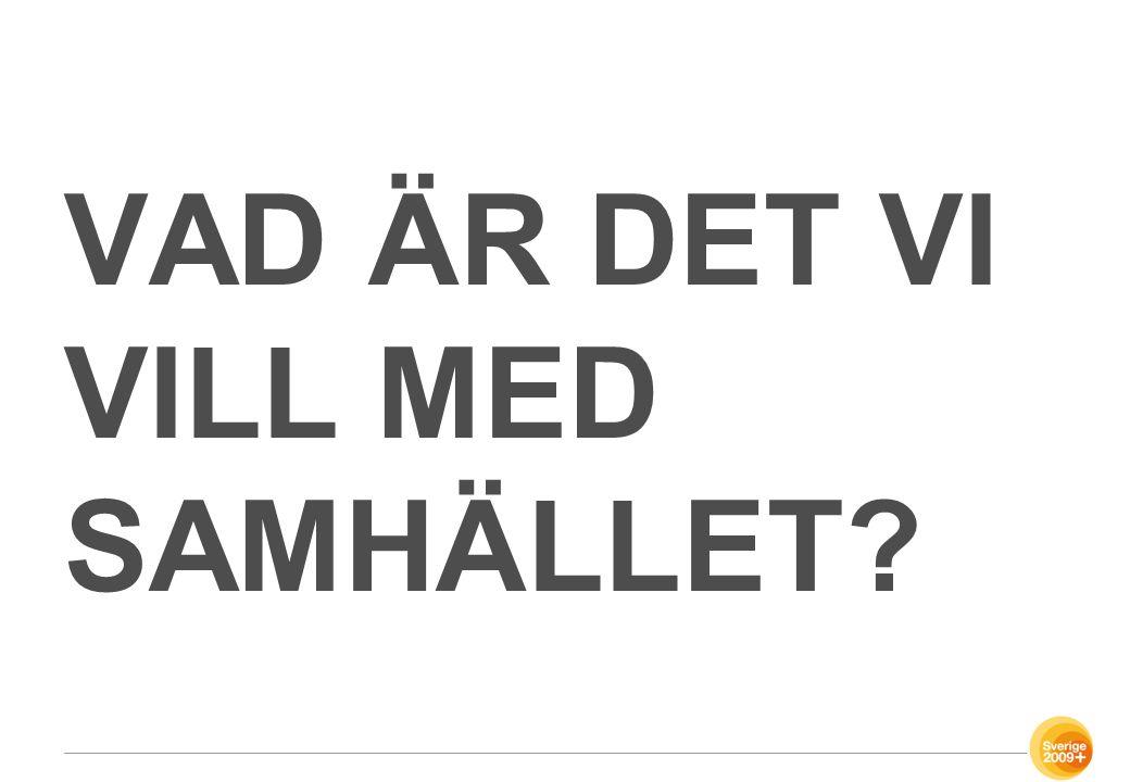 VAD ÄR DET VI VILL MED SAMHÄLLET
