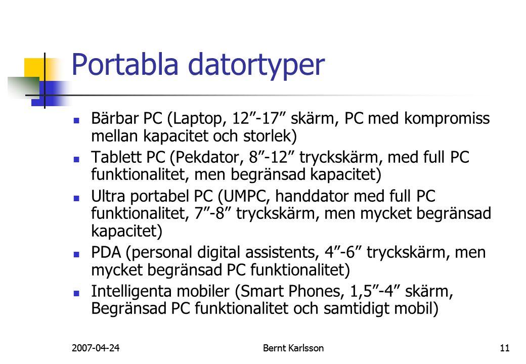 Portabla datortyper Bärbar PC (Laptop, 12 -17 skärm, PC med kompromiss mellan kapacitet och storlek)