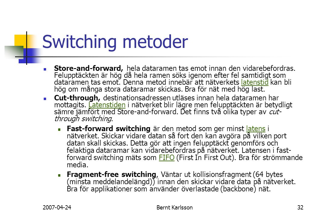 Switching metoder